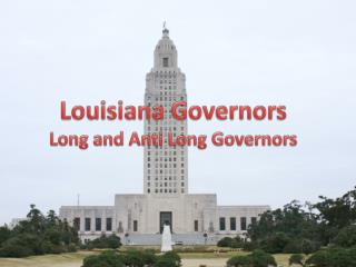 Louisiana Governors Long and Anti Long Governors
