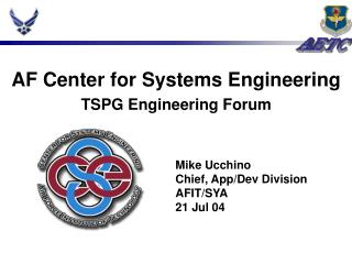 AF Center for Systems Engineering TSPG Engineering Forum