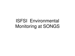 ISFSI  Environmental Monitoring at SONGS