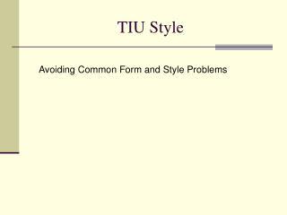 TIU Style