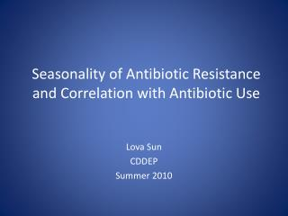 Seasonality  of  Antibiotic  Resistance and Correlation with Antibiotic Use