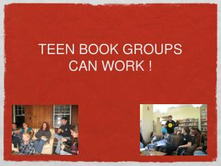 TEEN BOOK GROUPS  CAN WORK !