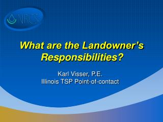 What are the Landowner�s Responsibilities?
