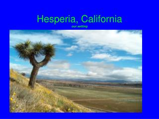 Hesperia, California our setting