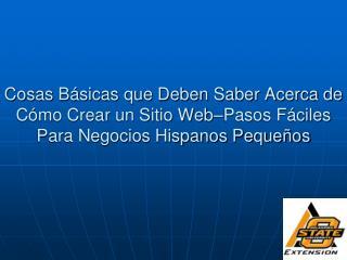 Cosas B sicas que Deben Saber Acerca de C mo Crear un Sitio Web Pasos F ciles Para Negocios Hispanos Peque os