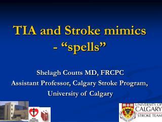 """TIA and Stroke mimics - """"spells"""""""