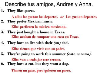 Describe tus amigos, Andres y Anna.