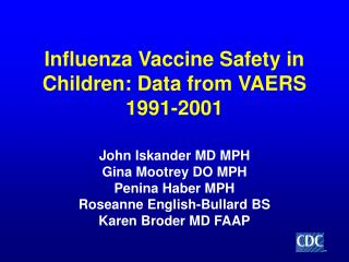 Influenza Vaccine Safety in Children: Data from VAERS 1991-2001