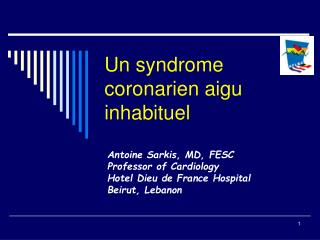 Un syndrome coronarien aigu inhabituel