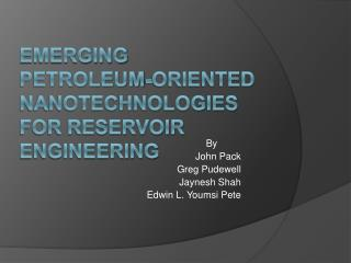 Emerging Petroleum-Oriented Nanotechnologies for Reservoir Engineering