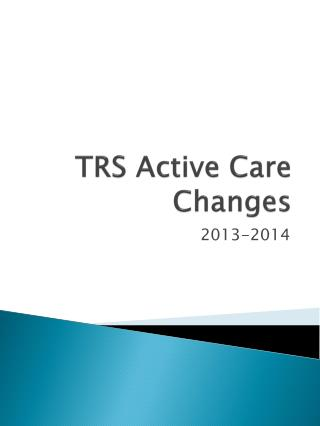 TRS Active Care Changes