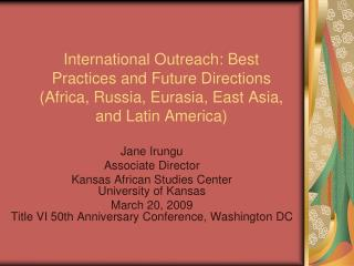 Jane Irungu Associate Director Kansas African Studies Center  University of Kansas