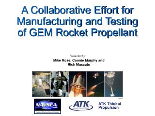 A Collaborative Effort for Manufacturing and Testing of GEM Rocket Propellant