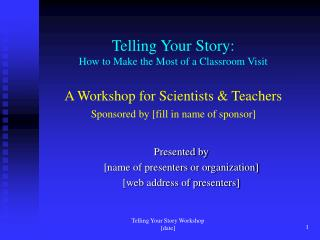 Presented by [name of presenters or organization] [web address of presenters]