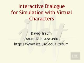 Interactive Dialogue for Simulation with Virtual Characters