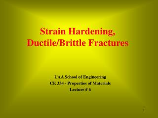 Strain Hardening, Ductile/Brittle Fractures