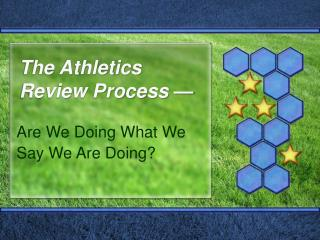 The Athletics Review Process �