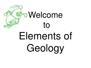 Welcome  to Elements of Geology