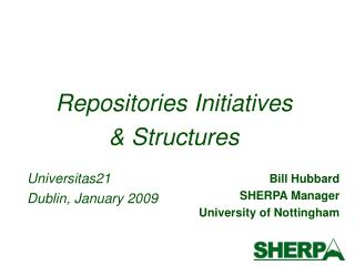 Bill Hubbard  SHERPA Manager University of Nottingham