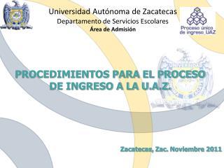 Universidad Autónoma de Zacatecas Departamento de Servicios Escolares Área de Admisión