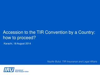 Accession to the TIR Convention by a Country: how to proceed?