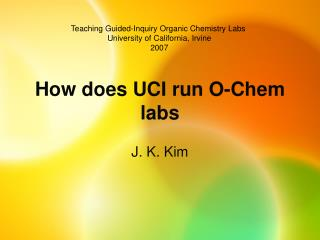 How does UCI run O-Chem labs