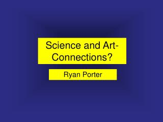 Science and Art- Connections?