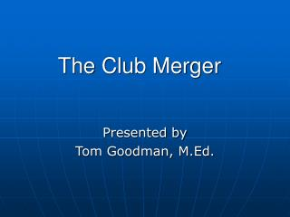 The Club Merger