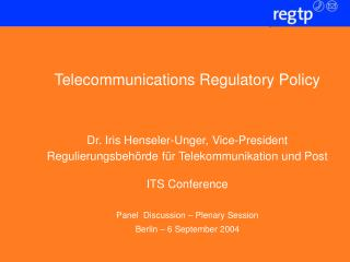 Telecommunications Regulatory Policy Dr. Iris Henseler-Unger, Vice-President