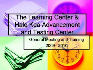 The Learning Center & Hale Kea Advancement and Testing Center