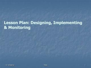 Lesson Plan: Designing, Implementing & Monitoring