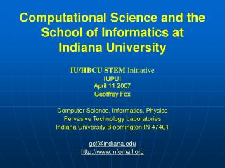 Computational Science and the School of Informatics at  Indiana University