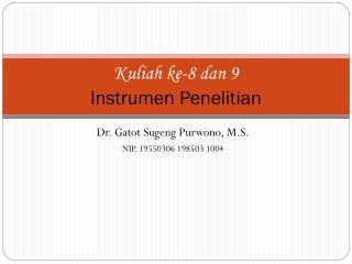 Kuliah ke-8 dan 9 Instrumen Penelitian