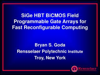 SiGe HBT BiCMOS Field Programmable Gate Arrays for Fast Reconfigurable Computing
