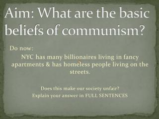 Aim: What are the basic beliefs of communism?