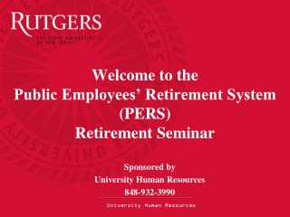 Welcome to the  Public Employees' Retirement System  (PERS)  Retirement Seminar