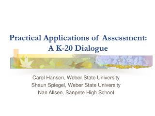 Practical Applications of Assessment: A K-20 Dialogue