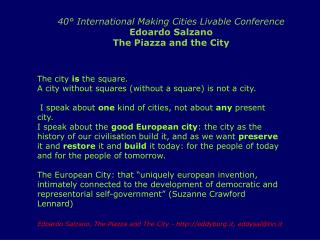 40° International Making Cities Livable Conference Edoardo Salzano The Piazza and the City
