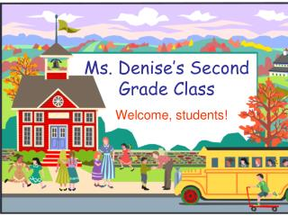 Ms. Denise�s Second Grade Class