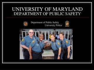 UNIVERSITY OF MARYLAND DEPARTMENT OF PUBLIC SAFETY