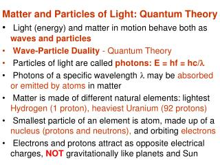 Matter and Particles of Light: Quantum Theory