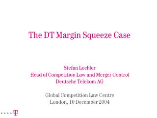 The DT Margin Squeeze Case