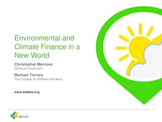 Environmental and Climate Finance in a New World