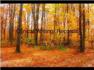 Clinical Writing/ Records