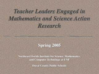 Teacher Leaders Engaged in Mathematics and Science Action Research