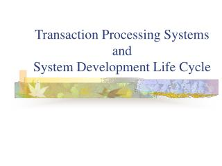 Transaction Processing Systems and System Development Life Cycle