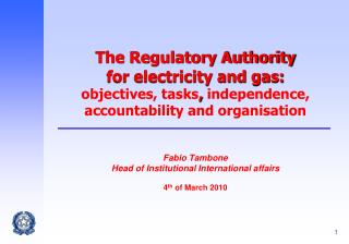 The Regulatory Authority  for electricity and gas: objectives, tasks, independence, accountability and organisation   Fa