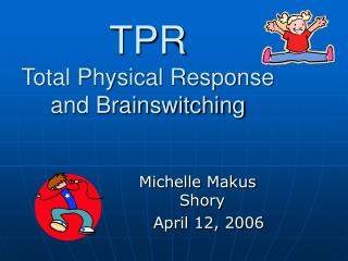 TPR Total Physical Response and Brainswitching