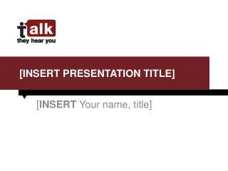 [INSERT Presentation Title]