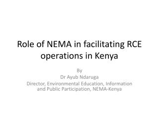 Role of NEMA in facilitating RCE operations in Kenya